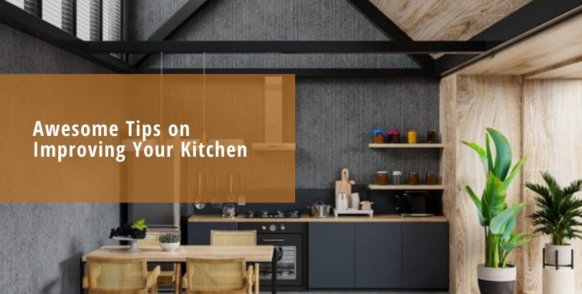 Awesome Tips on Improving Your Kitchen