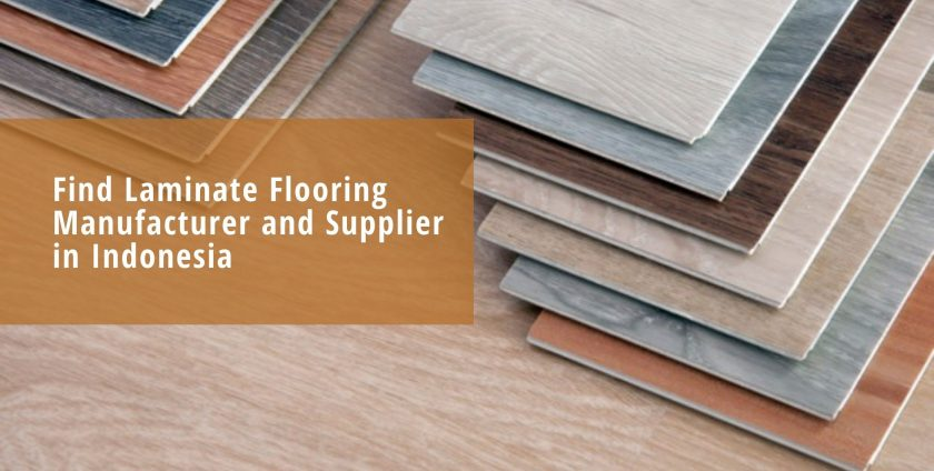 Find Laminate Flooring Manufacturer and Supplier in Indonesia